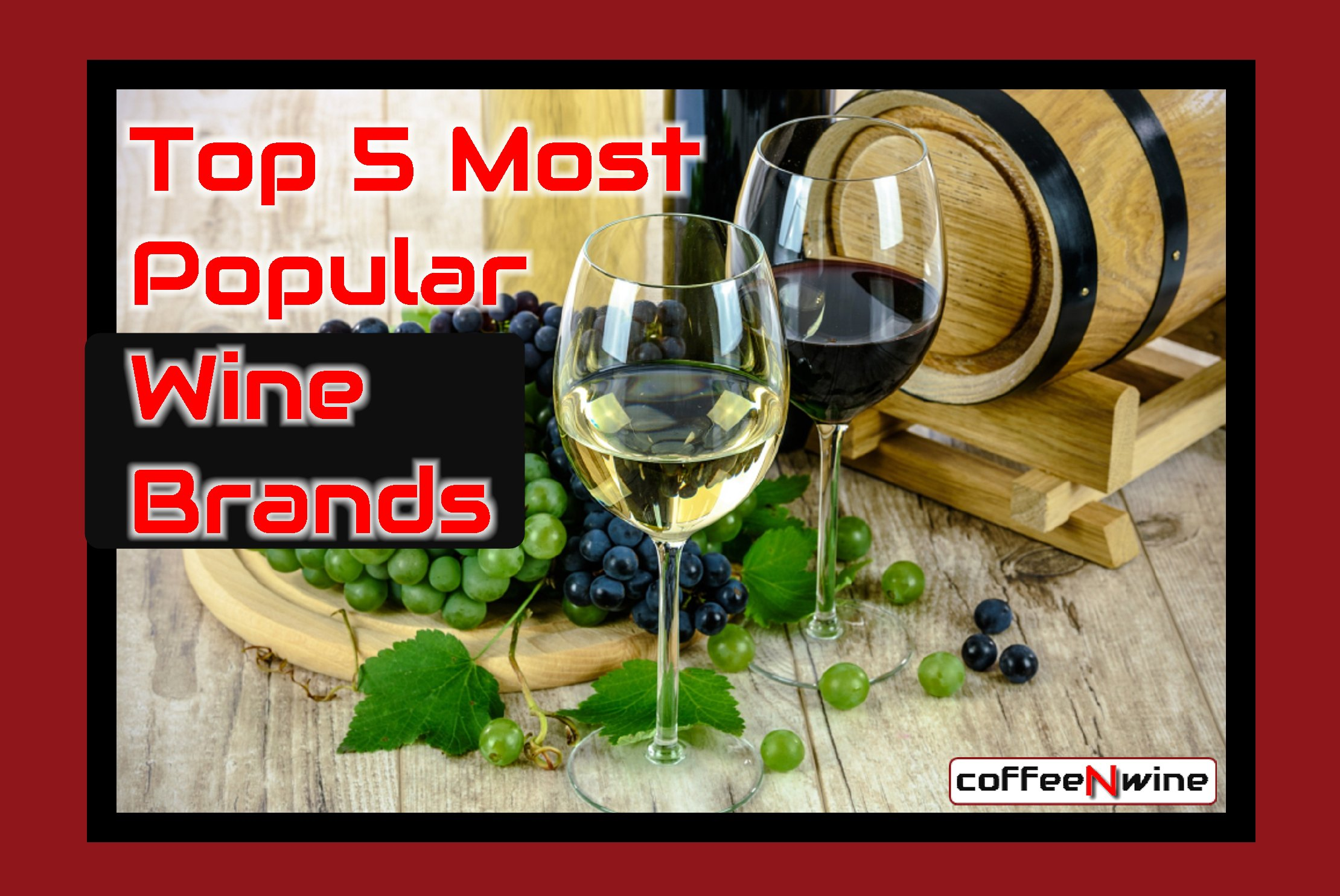 Top 5 Most Popular Wine Brands
