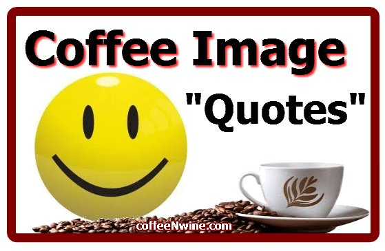 Coffee Image Quotes