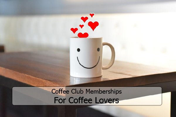 Coffee Club Memberships for Coffee Lovers