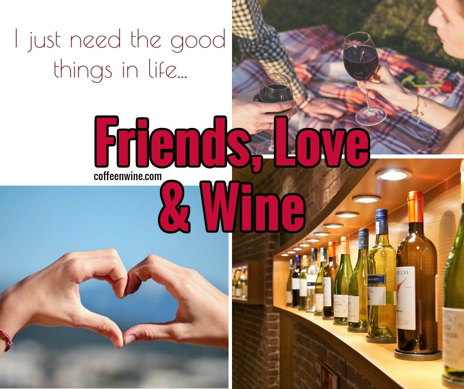 Friends love and wine