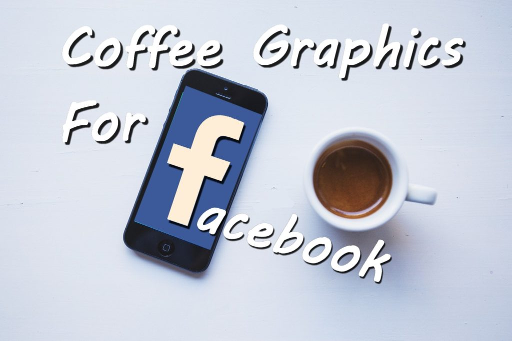 Coffee Graphics For Facebook