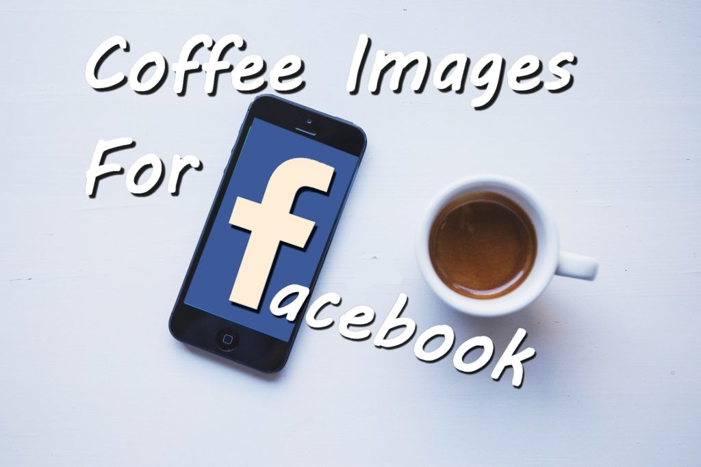 Coffee Images For Facebook