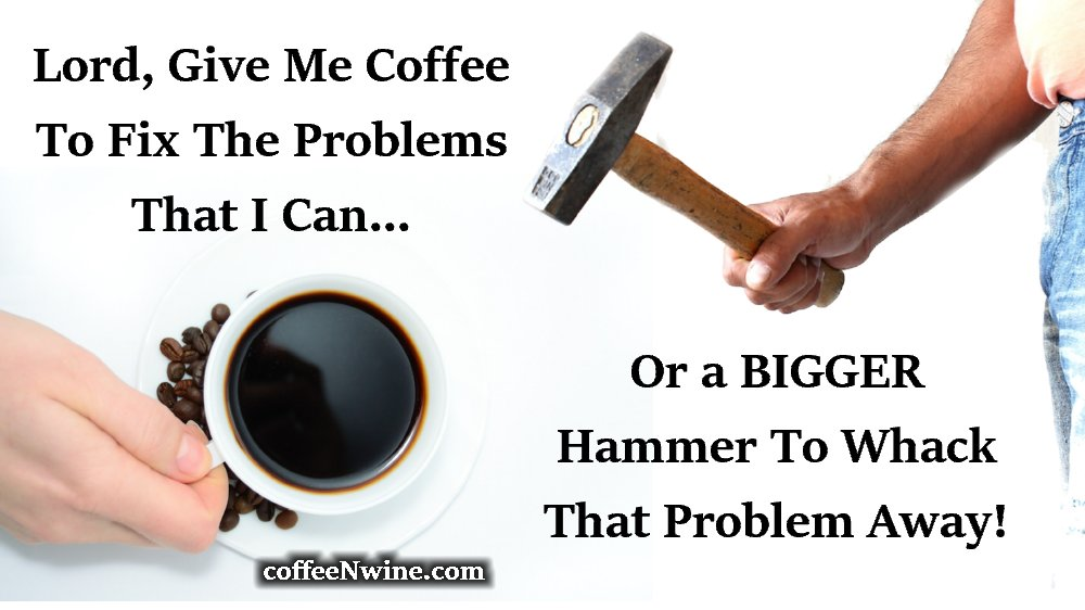 Lord Give Me Coffee or a Bigger Hammer Coffee Posts for Facebook
