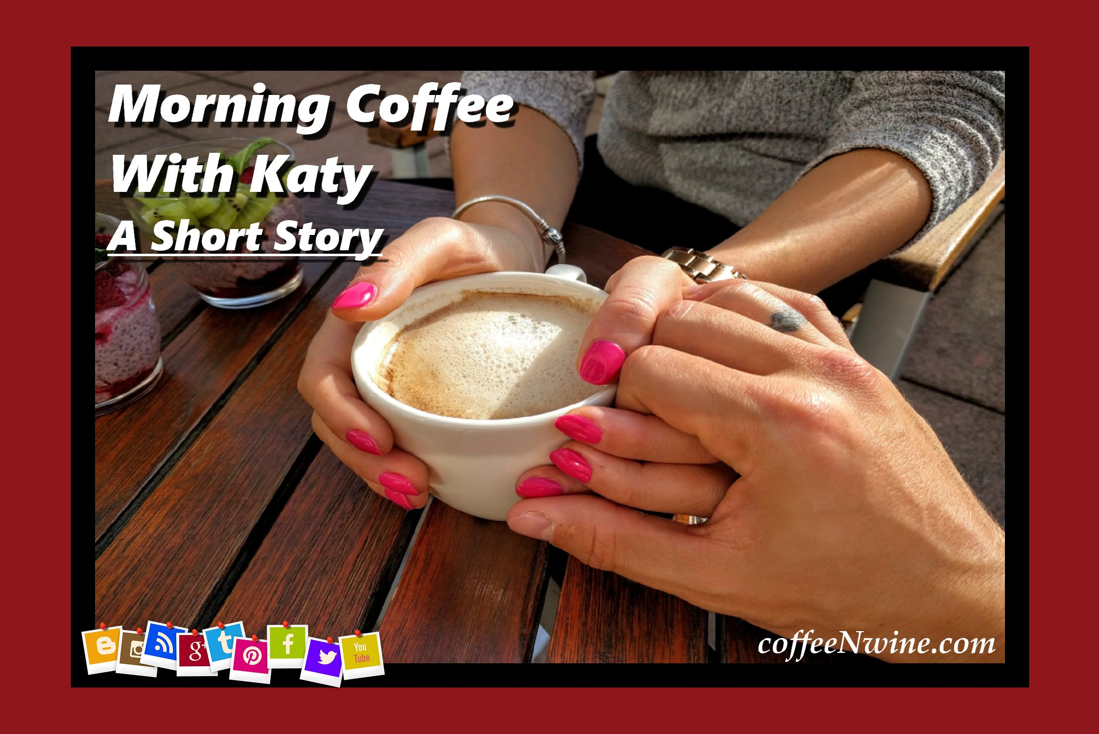 Morning Coffee With Katy – a Short Story