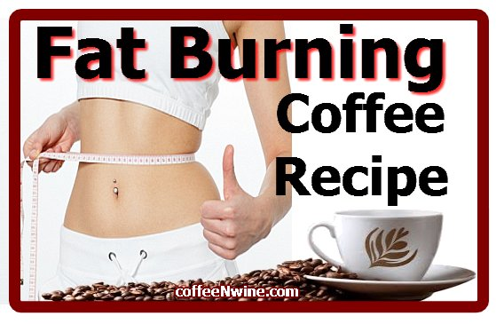 Fat Burning Coffee Recipe