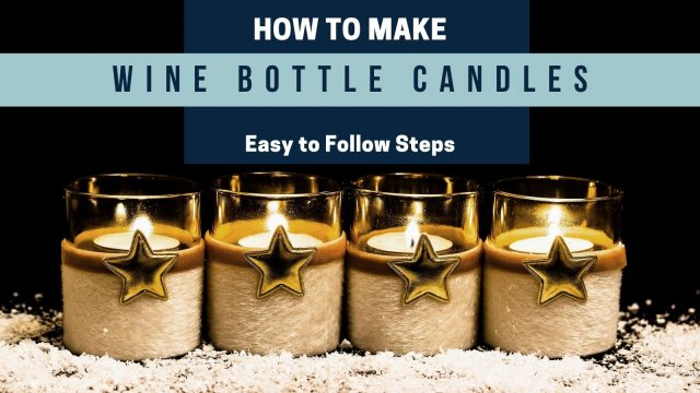 How to Make Wine Bottle Candles
