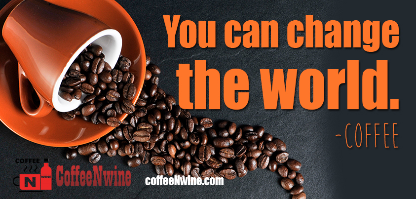 You can change the world - Coffee