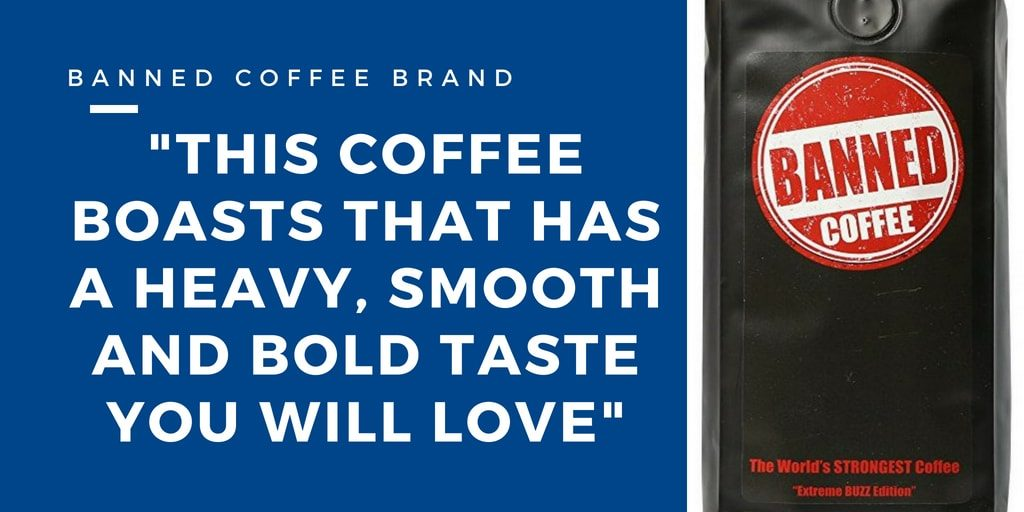 BANNED COFFEE BRAND - Strongest Cup of Coffee in the World 2
