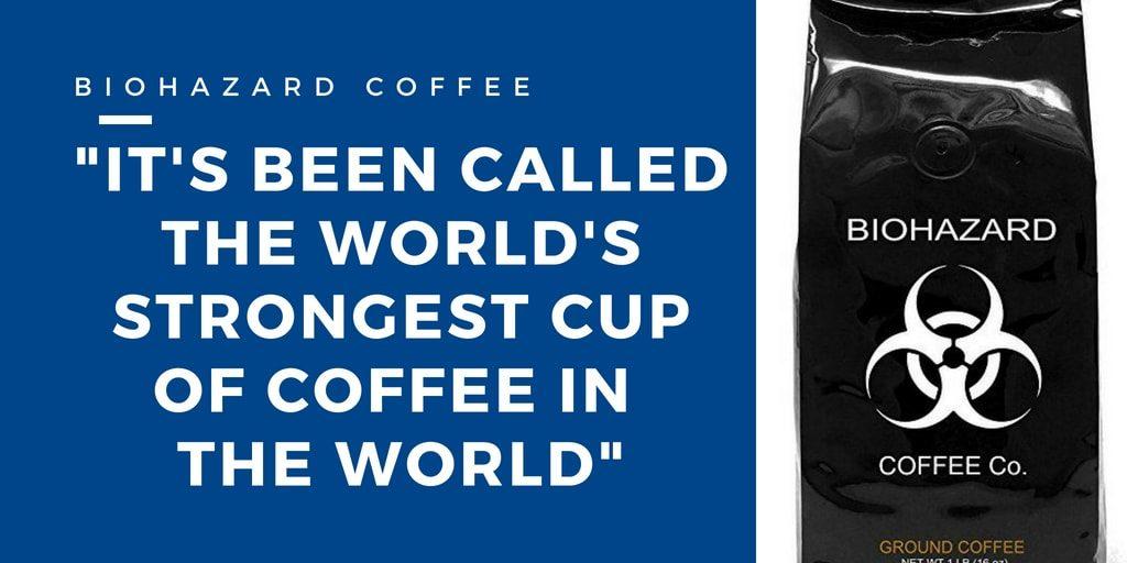Stay Awake Biohazard Coffee - StrongestCup of Coffee in the World