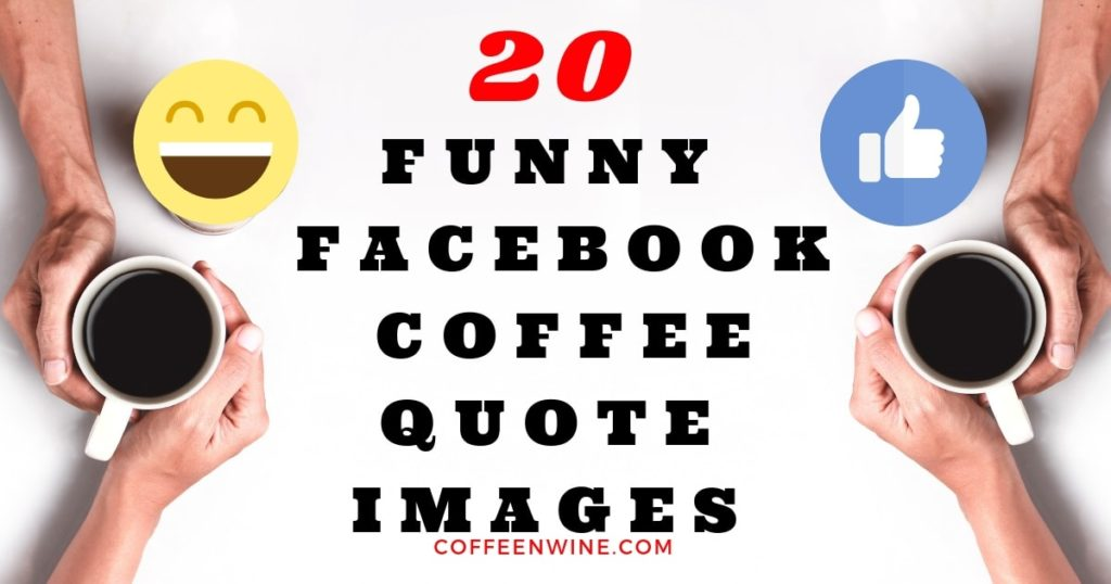 20 Funny Facebook Coffee Quote Images to Share